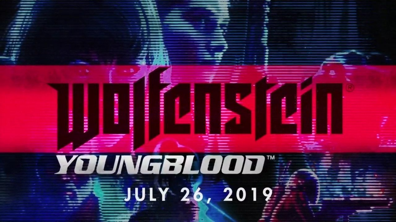 Wolfenstein Youngblood E3 2019 Release Date
