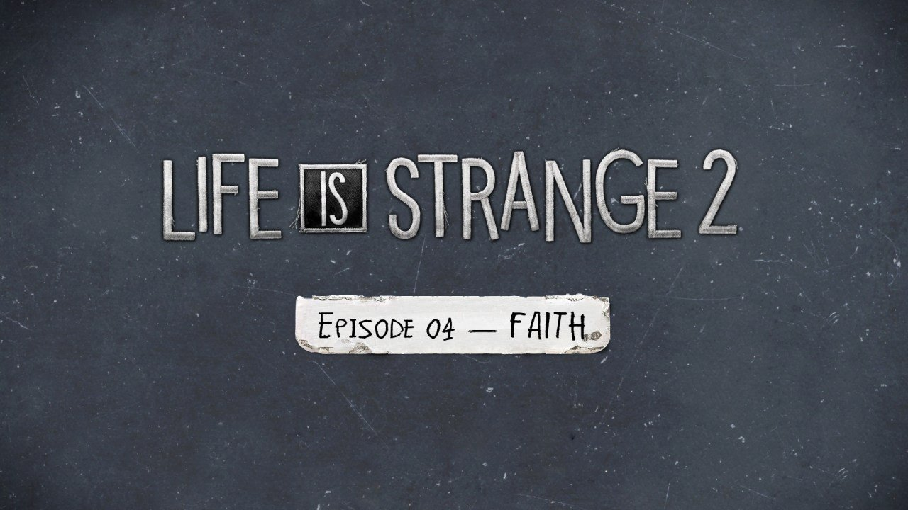 Life is Strange 2 Credit Title