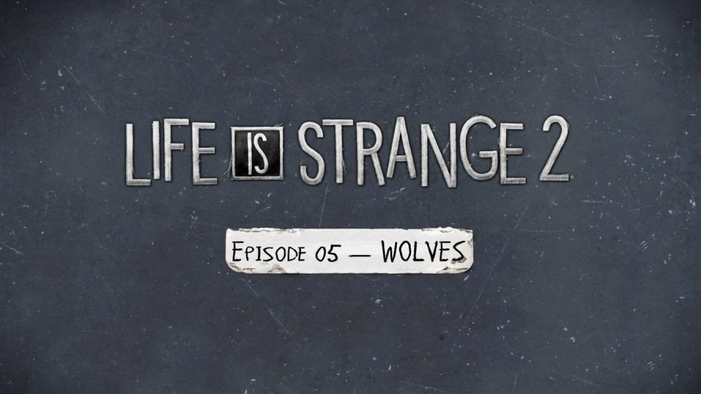 Life is Strange 2 Episode 5 Title card